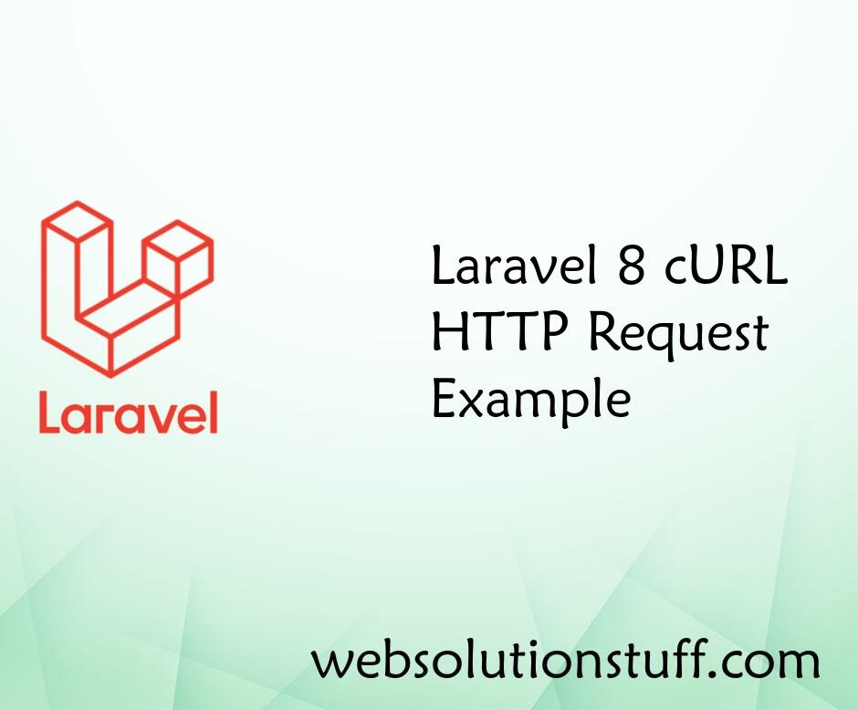 Laravel 8 cURL HTTP Request Example