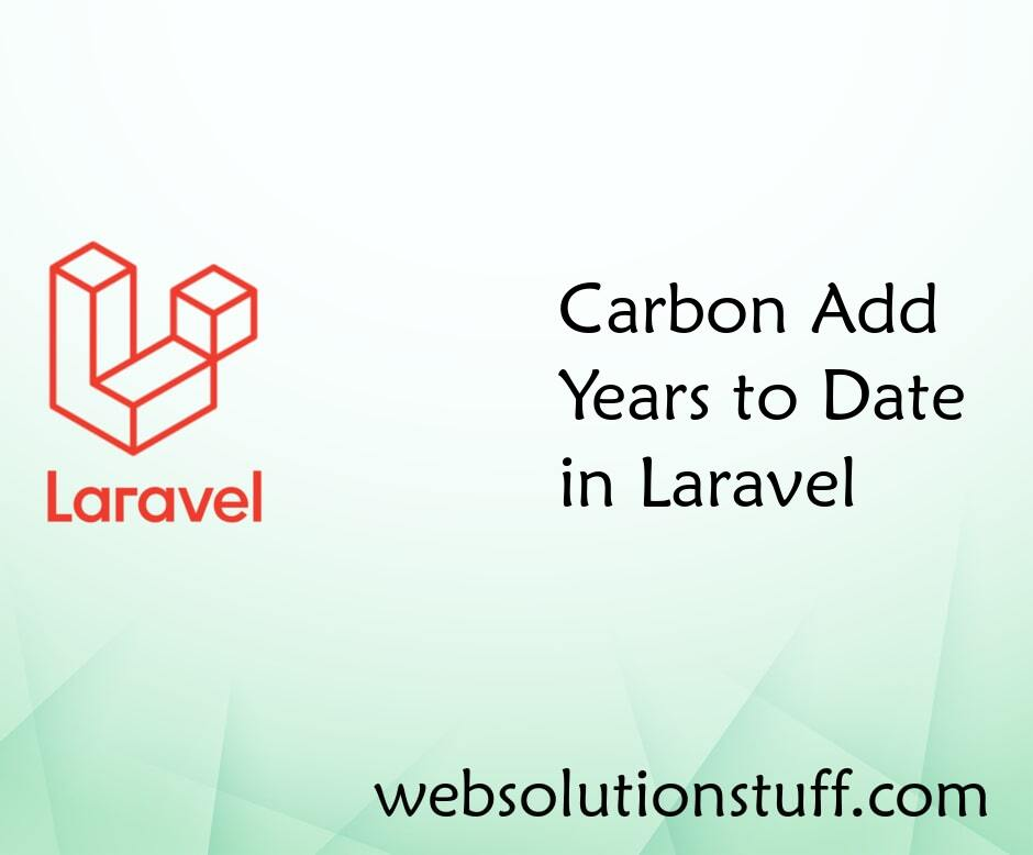 Carbon Add Years To Date In Laravel
