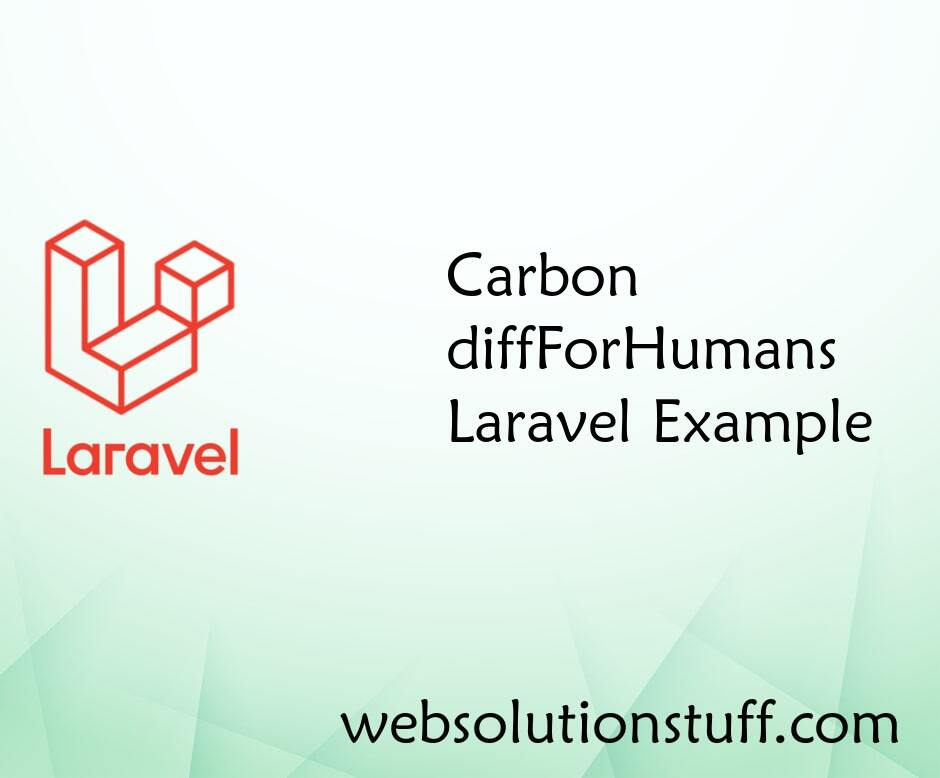 Carbon diffForHumans Laravel Example