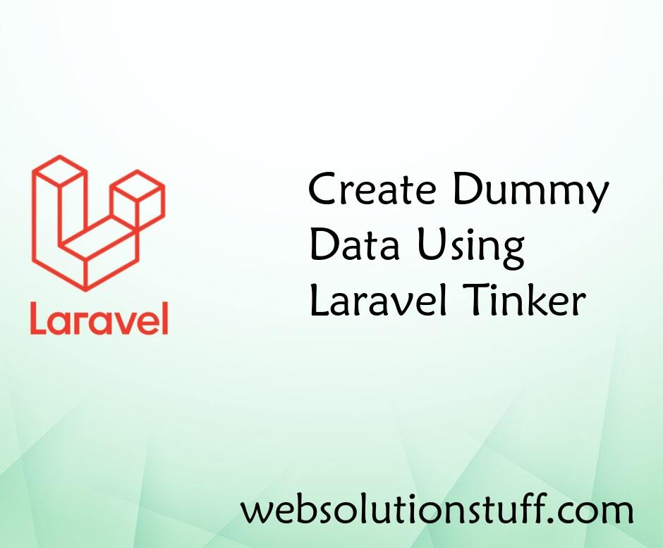 Create Dummy Data Using Laravel Tinker