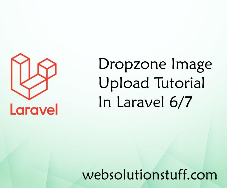 Dropzone Image Upload Tutorial In Laravel 6/7