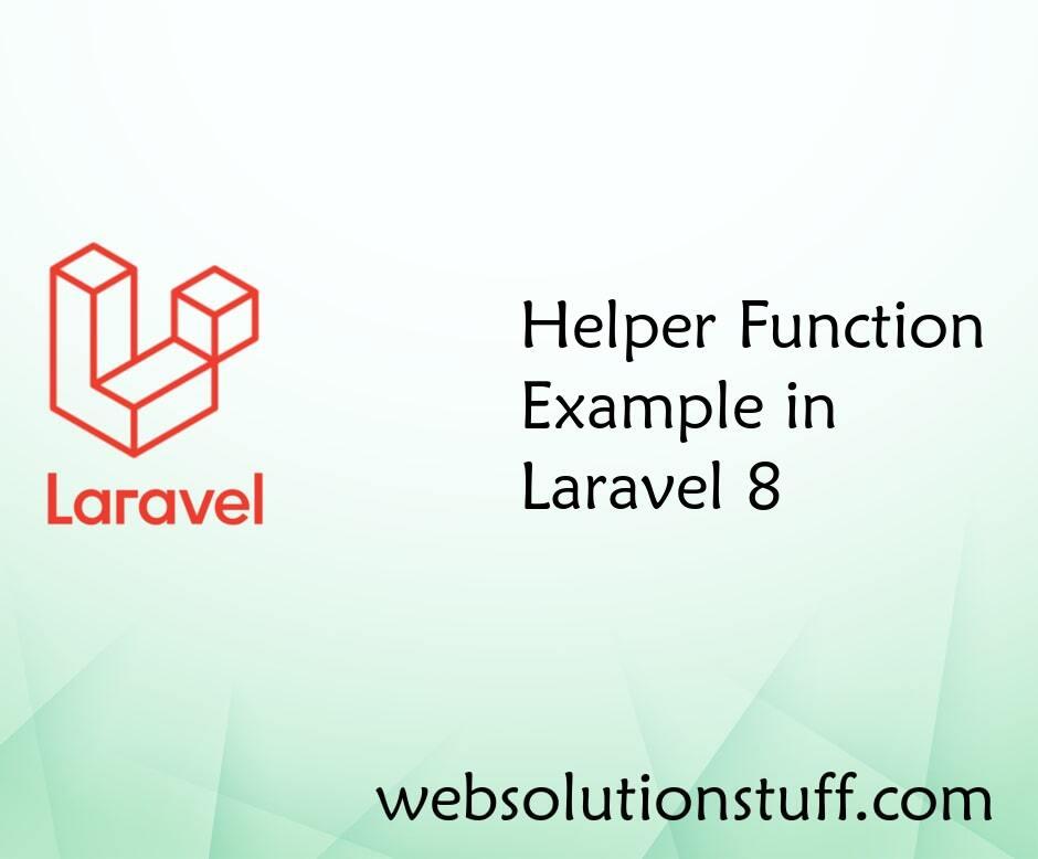 Helper Function Example in Laravel 8