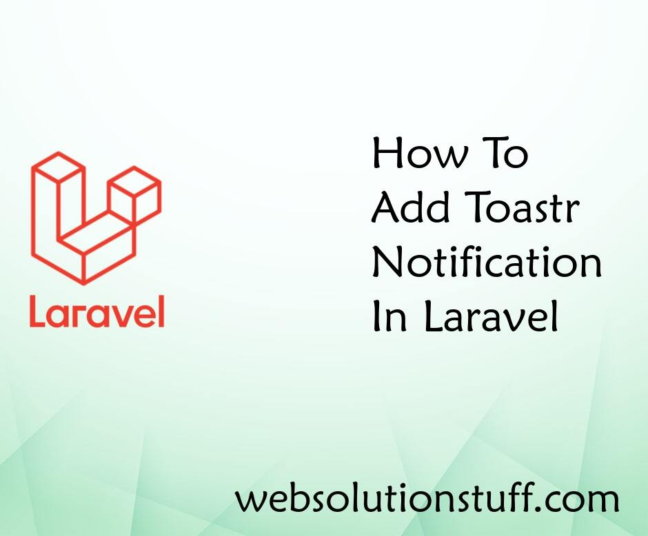How To Add Toastr Notification In Laravel