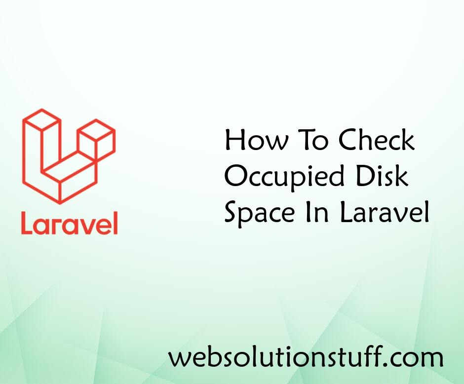 How To Check Occupied Disk Space In Laravel