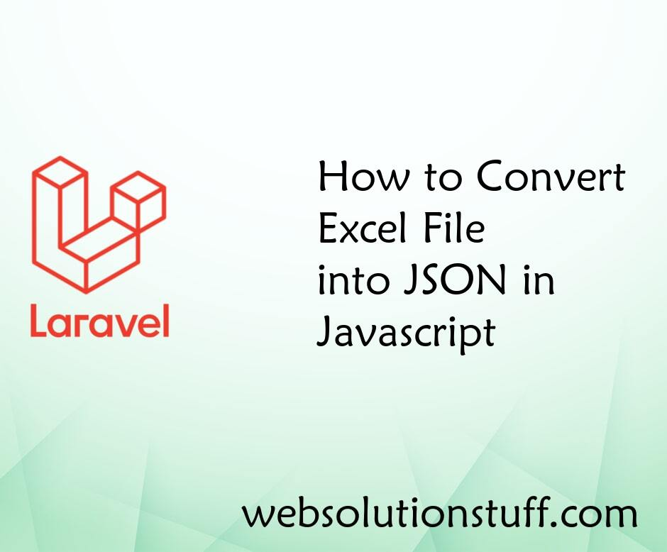 How to Convert Excel File into JSON in Javascript
