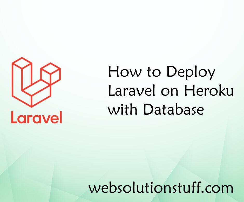 How to Deploy Laravel on Heroku with Database