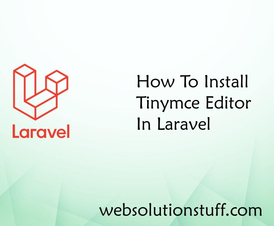 How To Install TinyMCE Editor In Laravel