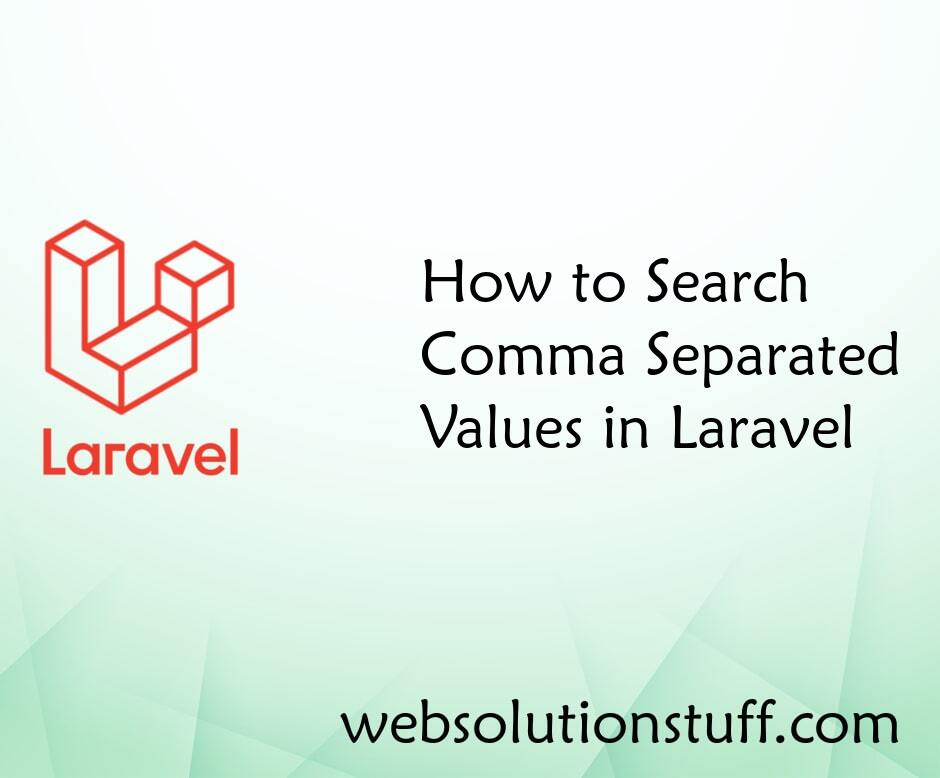 How to Search Comma Separated Values in Laravel