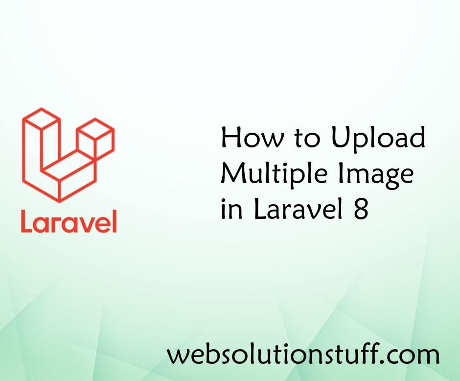 How to Upload Multiple Image in Laravel 8