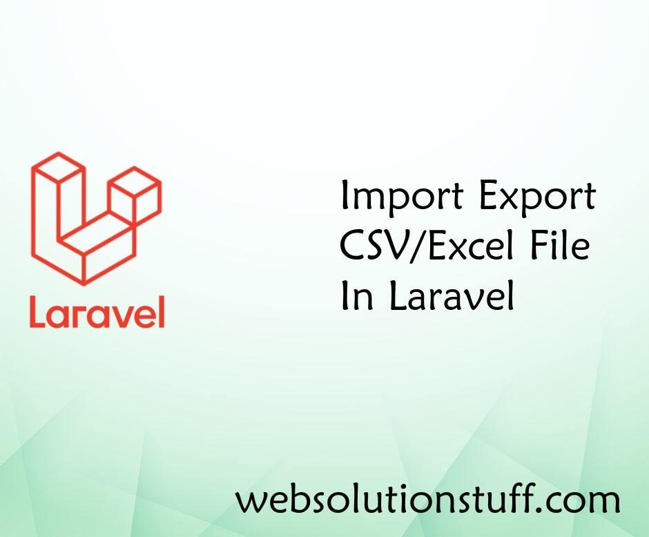 Import Export CSV/EXCEL File In Laravel