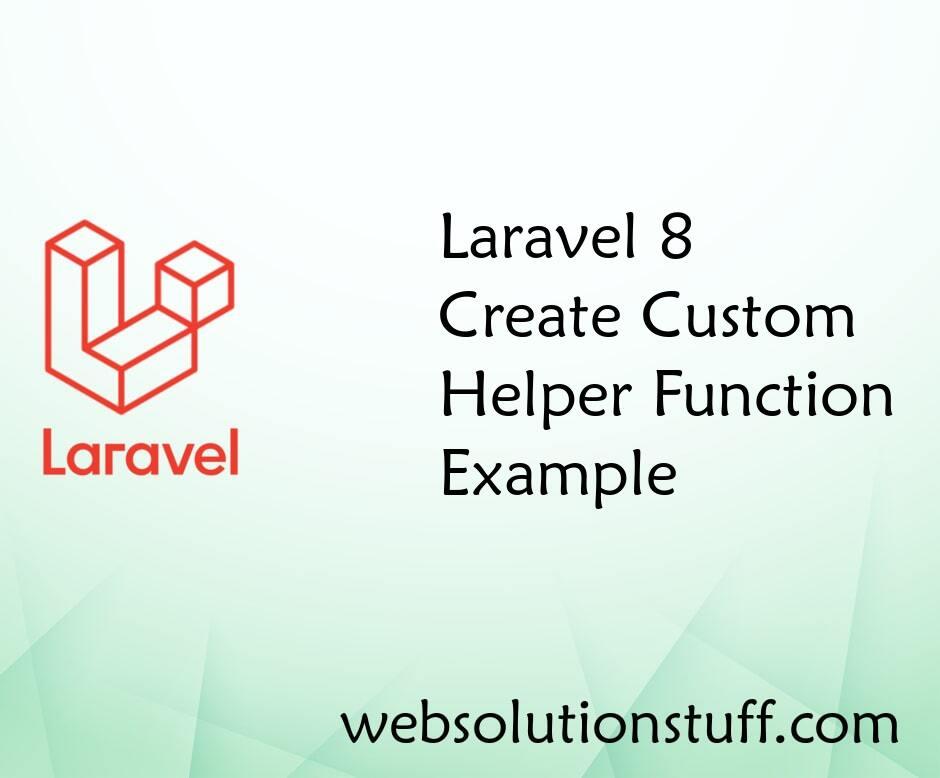 Laravel 8 Create Custom Helper Function Example