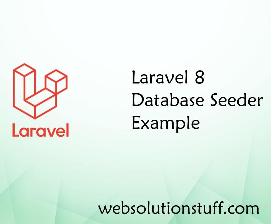 Laravel 8 Database Seeder Example