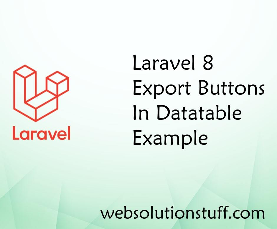 Laravel 8 Export Buttons In Datatables Example