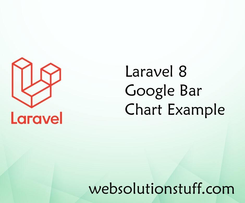 Laravel 8 Google Bar Chart Example