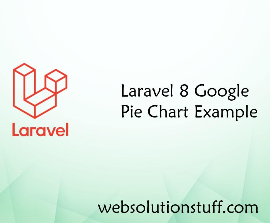 Laravel 8 Google Pie Chart Example