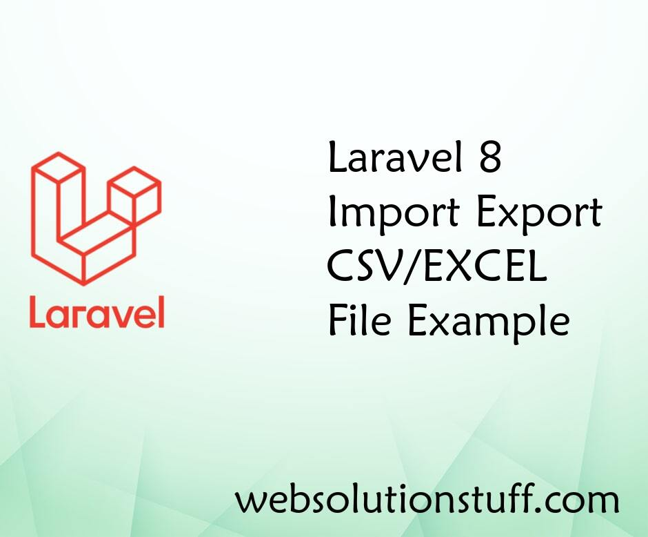 Laravel 8 Import Export CSV/EXCEL File Example