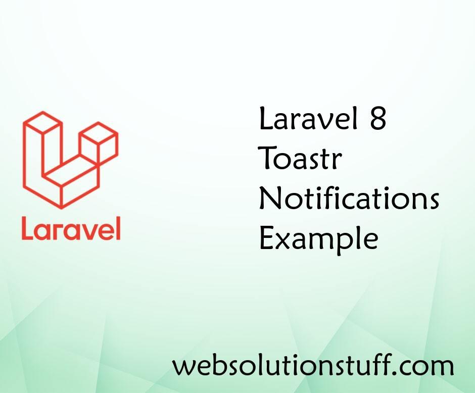 Laravel 8 Toastr Notifications Example