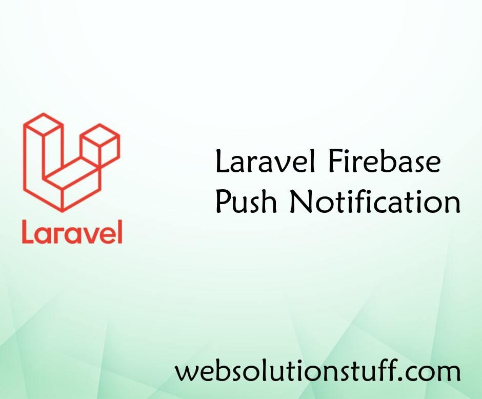 Laravel Firebase Push Notification
