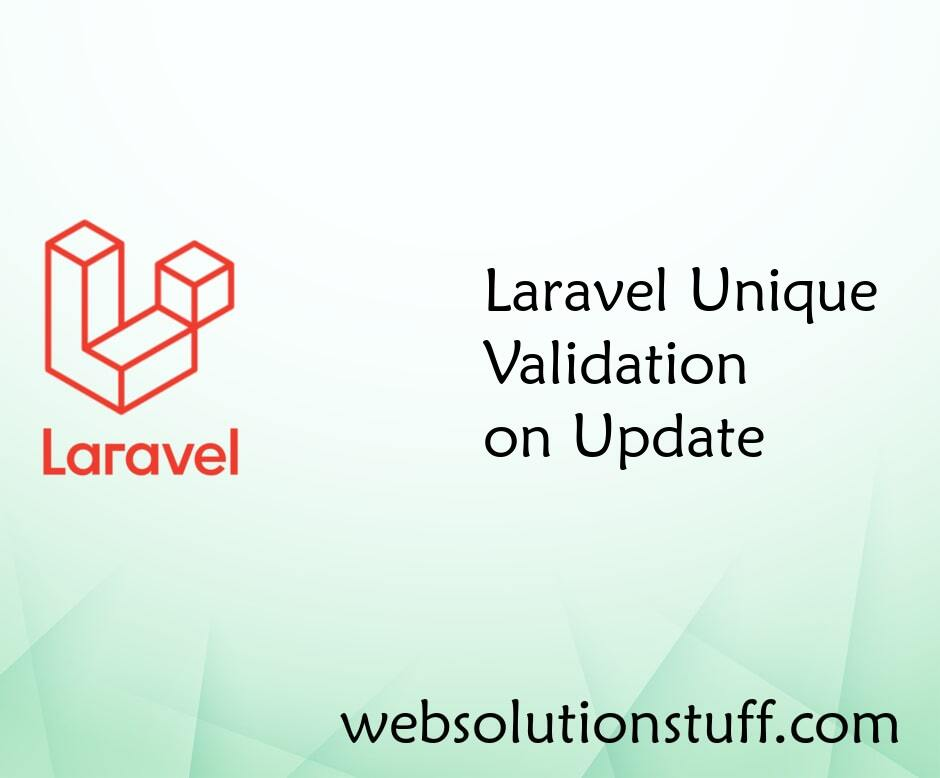 Laravel Unique Validation on Update