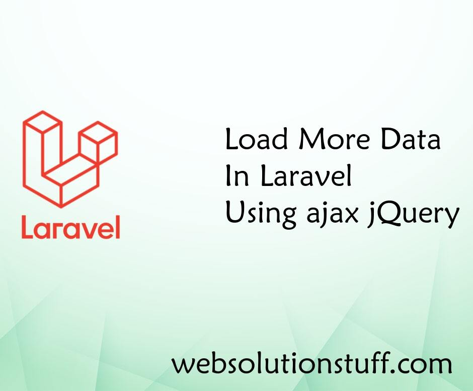 Load More Data in Laravel Using Ajax jQuery