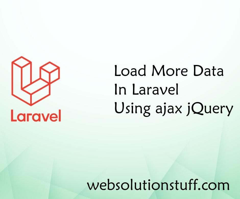 Load More Data in Laravel Using Ajax jQuery