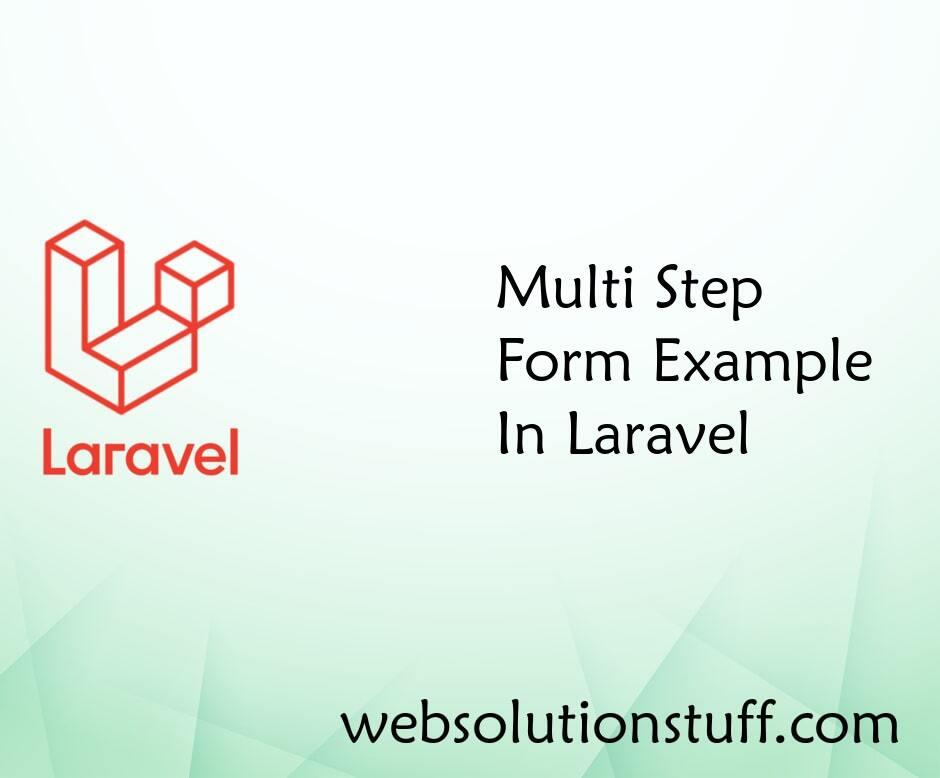 Multi Step Form Example In Laravel