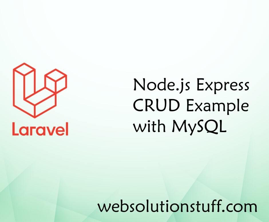 Node.js Express CRUD Example with MySQL