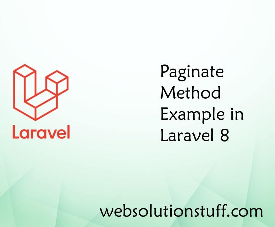 Paginate Method Example in Laravel 8