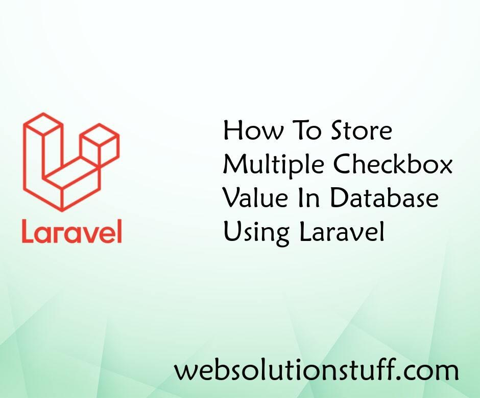 How To Store Multiple Checkbox Value In Database Using Laravel